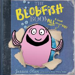 The Blobfish Book by Jessica Olien