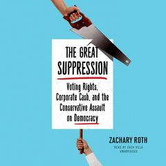 The Great Suppression by Zachary Roth