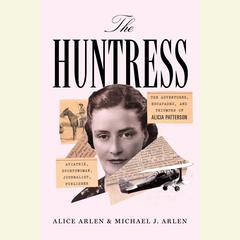 The Huntress by Alice Arlen, Michael J. Arlen
