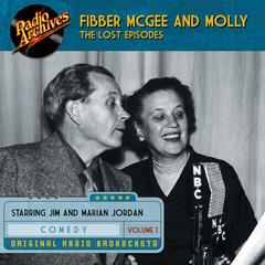 Fibber McGee and Molly, the Lost Episodes, Volume 1 by Jim Jordan