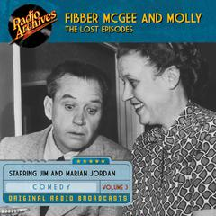 Fibber McGee and Molly, the Lost Episodes, Volume 3 by Jim Jordan