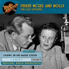Fibber McGee and Molly, the Lost Episodes, Volume 4 by Jim Jordan