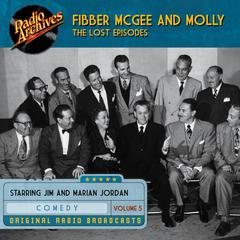 Fibber McGee and Molly, the Lost Episodes, Volume 5 by Jim Jordan