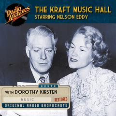 The Kraft Music Hall Starring Nelson Eddy by Dreamscape Media