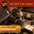Mystery Is My Hobby by Dreamscape Media