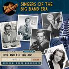 Singers of the Big Band Era, Volume 1 by various authors