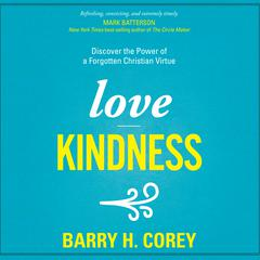 Love Kindness by Barry H. Corey