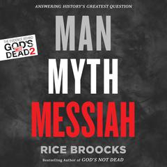 Man, Myth, Messiah by Rice Broocks