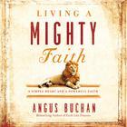 Living a Mighty Faith by Angus Buchan