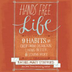 Hands Free Life by Rachel Macy Stafford