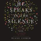 He Speaks in the Silence by Diane Comer