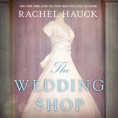 The Wedding Shop by Rachel Hauck