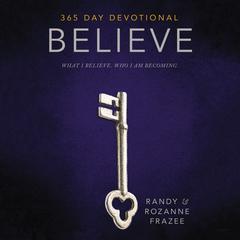 Believe Devotional by Rozanne Frazee, Randy Frazee