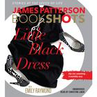 Little Black Dress by Emily Raymond, James Patterson