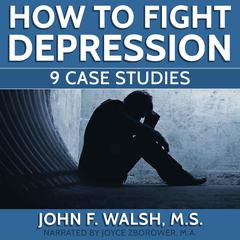 How to Fight Depression by John F. Walsh, MS, Joyce Zborower, MA
