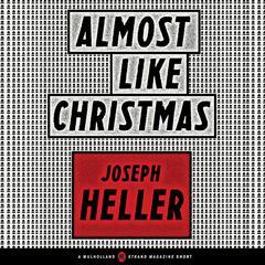 Almost Like Christmas by Joseph Heller