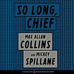 So Long, Chief by Mickey Spillane, Max Allan Collins