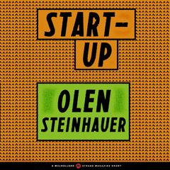 Start-Up by Olen Steinhauer