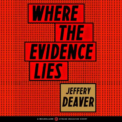Where the Evidence Lies by Jeffery Deaver