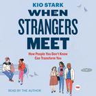 When Strangers Meet by Kio Stark