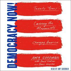 Democracy Now! by Amy Goodman, David Goodman