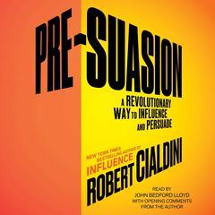 Pre-Suasion by Robert Cialdini, Robert B. Cialdini