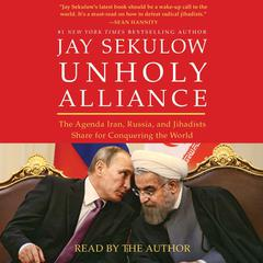 Unholy Alliance by Jay Sekulow