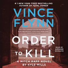 Order to Kill by Kyle Mills, Vince Flynn