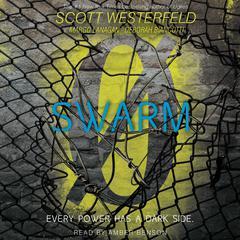 Swarm by Deborah Biancotti, Margo Lanagan, Scott Westerfeld