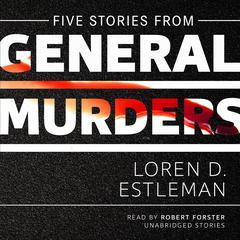 Five Stories from General Murders by Loren D. Estleman