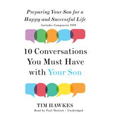Ten Conversations You Must Have with Your Son by Dr. Tim Hawkes