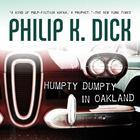 Humpty Dumpty in Oakland by Philip K. Dick