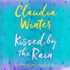 Kissed by the Rain by Claudia Winter