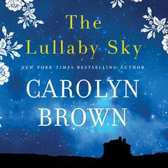 The Lullaby Sky by Carolyn Brown