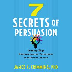 7 Secrets of Persuasion by James C. Crimmins
