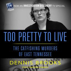 Too Pretty to Live by Dennis Brooks