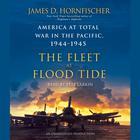 The Fleet at Flood Tide by James D. Hornfischer