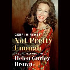 Not Pretty Enough by Gerri Hirshey