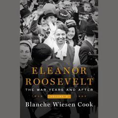 Eleanor Roosevelt, Volume 3 by Blanche Wiesen Cook