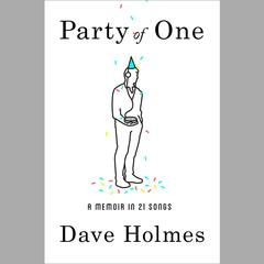 Party of One by Dave Holmes