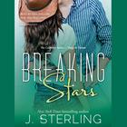 Breaking Stars by J. Sterling