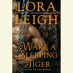 Wake A Sleeping Tiger by Lora Leigh