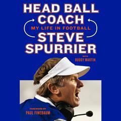 Head Ball Coach by Steve Spurrier, Buddy Martin