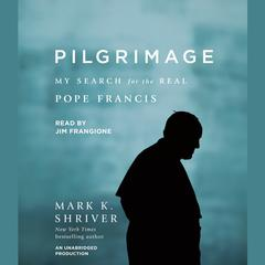Pilgrimage by Mark K. Shriver, Mark Shriver