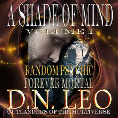 A Shade of Mind - Volume One - Episodes 1-10 by D. N. Leo