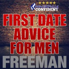First Date Tips for Men by PUA Freeman