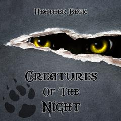 Creatures Of The Night (The Horror Diaries Book 3) by Heather Beck
