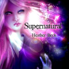Supernatural (The Horror Diaries Book 4) by Heather Beck