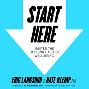 Start Here by Eric Langshur, Nate Klemp, PhD