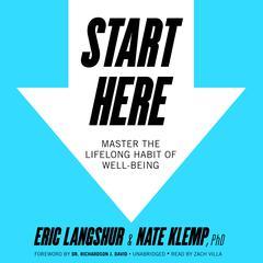 Start Here by Eric Langshur, Nate Klemp, PhD